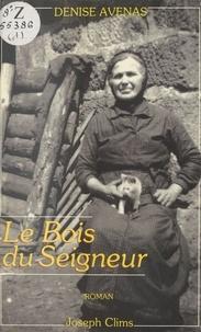 Denise Avenas - Le Bois du Seigneur.