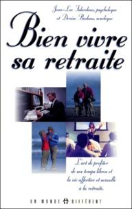 Denise Badeau - Bien vivre sa retraite. - L'art de profiter de ses temps libres et la vie affective et sexuelle à la retraite.