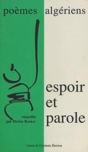 Denise Barrat et Abdallah Benanteur - Espoir et Parole : Poèmes algériens.