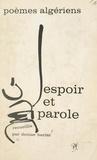 Denise Barrat et Abdallah Benanteur - Espoir et parole - Poèmes algériens.