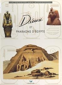 Denise Basdevant et  Collectif - Dieux et pharaons d'Égypte.
