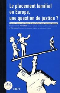 Denise Bass et Yves Lernout - Le placement familial en Europe, une question de justice ?.