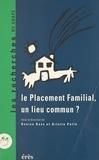 Denise Bass - Le placement familial, un lieu commun ? - Recherches et pratiques, 25 ans après, les perspectives, [actes du colloque, Avignon, 26-28 novembre 1992].