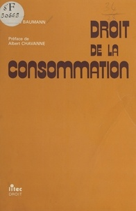 Denise Baumann - Droit de la consommation.