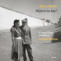 Denise Bellon et Henry Miller - Mejores no hay !.