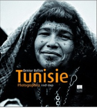 Denise Bellon - Tunisie 1947-1960.