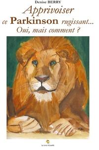 Accentsonline.fr Apprivoiser ce Parkinson rugissant... Oui, mais comment ? Image