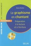 Denise Berthet - Le graphisme en chantant - Préparation à la lecture et à l'écriture. 1 CD audio