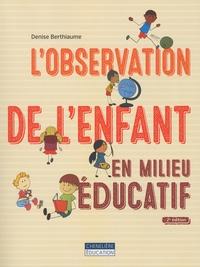 Denise Berthiaume - L'observation de l'enfant en milieu éducatif.