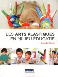 Denise Berthiaume - Les arts plastiques en milieu éducatif.