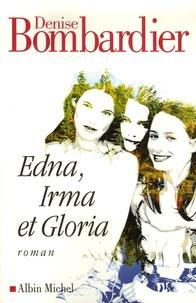 Denise Bombardier - Edna, Irma et Gloria.