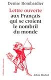 Denise Bombardier - Lettre ouverte aux Français qui se croient le nombril du monde.