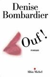 Denise Bombardier - Ouf !.