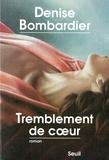 Denise Bombardier - Tremblement de coeur.