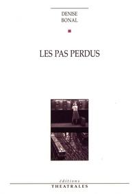 Denise Bonal - Les pas perdus.