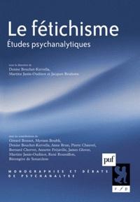 Denise Bouchet-Kervella et Martine Janin-Oudinot - Le fétichisme - Etudes psychanalytiques.