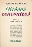Denise Bourdet et Roger Peyrefitte - Brèves rencontres.