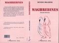 Denise Brahimi - Maghrébines - Portraits littéraires.