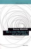 Denise Brahimi - Qui a créé l'Occident ? - XIXe et XXe siècles.