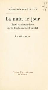 Denise Braunschweig et Michel Fain - La nuit, le jour - Essai psychanalytique sur le fonctionnement mental.