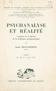 Denise Braunschweig et  Association psychanalytique de - Psychanalyse et réalité : à propos de la théorie de la technique psychanalytique - Communication présentée au 31e Congrès des psychanalystes de langues romanes, Lyon, 5-7 juin 1971.