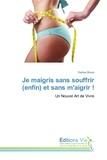 Denise Bravo - Je maigris sans souffrir (enfin) et sans m'aigrir !.