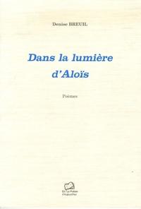 Denise Breuil - Dans la lumière d'Aloïs.
