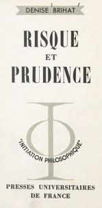 Denise Brihat et Jean Lacroix - Risque et prudence.