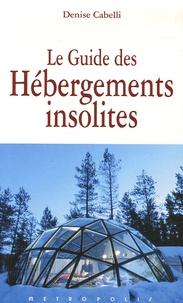 Denise Cabelli - Le Guide des Hébergements insolites.