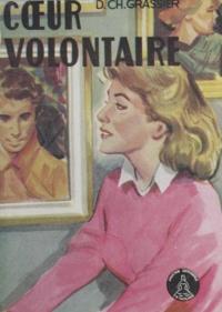 Denise Ch. Crassier - Cœur volontaire.