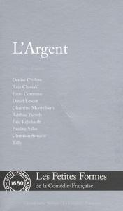 Denise Chalem et Aziz Chouaki - L'argent - Dix pièces courtes.