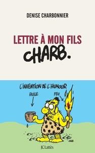 Denise Charbonnier - Lettre à mon fils Charb.