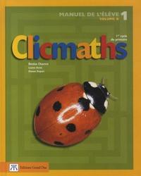 Denise Charest et Louise Denis - Clicmaths Manuel de l'élève 1 Volume B - 1er cycle du primaire.