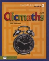 Denise Charest et Monique Trépanier-Paquette - Clicmaths Manuel de l'élève 2 Volume A - 1er cycle du primaire.