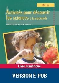 Denise Chauvel et Pascal Chauvel - Activités pour découvrir les sciences à la maternelle.