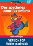 Denise Chauvel et  Collectif - Des spectacles pour les enfants - 6/12 ans.