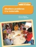 Denise Chauvel et Isabelle Lagoueyte - Situations-problèmes à la maternelle - Programmes 2015 MS-GS.