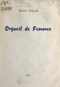 Denise Clairval - Orgueil de femmes.