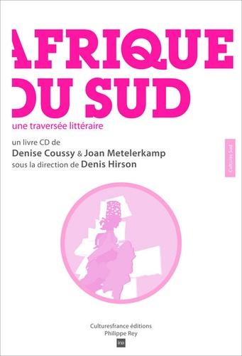 Denise Coussy et Denis Hirson - Afrique du Sud - Une traversée littéraire. 1 CD audio
