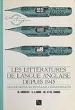 Denise Coussy et Geneviève Fabre - Les littératures de langue anglaise depuis 1945 - Grande-Bretagne, États-Unis, Commonwealth.