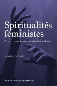 Denise Couture - Spiritualités féministes - Pour un temps de transformation des relations.