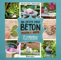 Denise Crolle-Terzaghi et Frédérique Clément - Ma petite déco béton - Maison et jardin - 25 réalisations en pas-à-pas photos.
