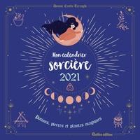 Denise Crolle-Terzaghi - Mon calendrier sorcière - Potions, pierres et plantes magiques.