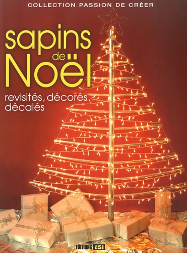 Denise Crolle-Terzaghi - Sapins de Noël - Revisités, décorés, décalés.
