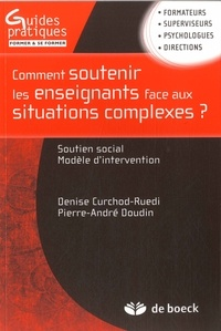 Denise Curchod-Ruedi et Pierre-André Doudin - Comment soutenir les enseignants face aux situations complexes ? - Soutien social, modèle d'intervention.