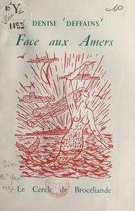 Denise Deffains et Ronan Pichery-Abroc'Hell - Face aux amers.
