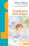 Denise Déjean - Grand-père était dragon.