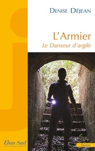 Denise Déjean - L'Armier - Le danseur d'argile.