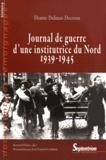 Denise Delmas-Decreus - Journal de guerre d'une institutrice du Nord (1939-1945) - A Dunkerke, Arras, Bailleul, Hazebrouck.