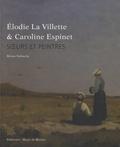 Denise Delouche - Elodie la Villette et Caroline Espinet - Soeurs et peintres.